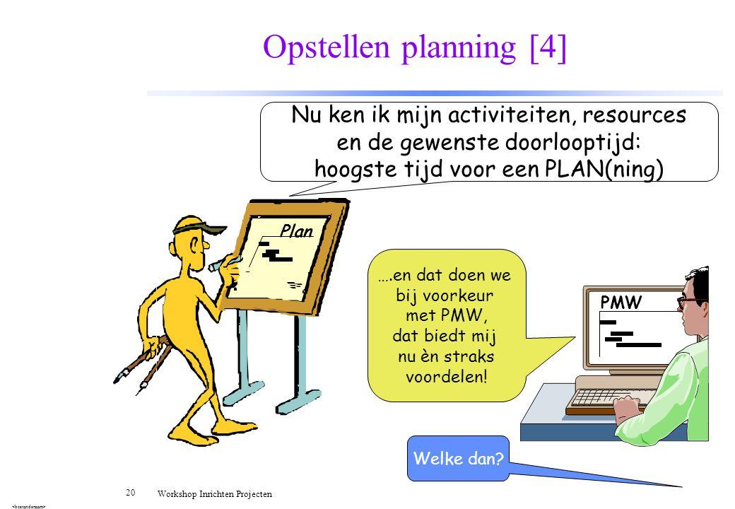 Opstellen planning [4] Nu ken ik mijn activiteiten, resources
